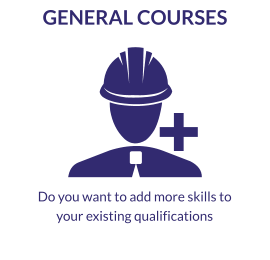 General Courses. Do you want to add more skills to your existing qualifications?